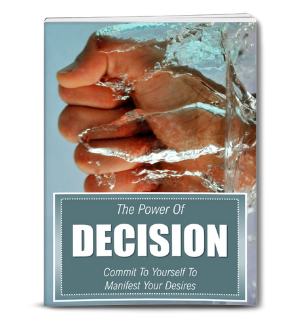 the power of decision and manifesting